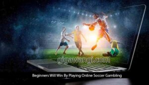 Beginners-Will-Win-By-Playing-Online-Soccer-Gambling