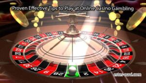 Proven-Effective-Tips-to-Play-at-Online-Casino-Gambling