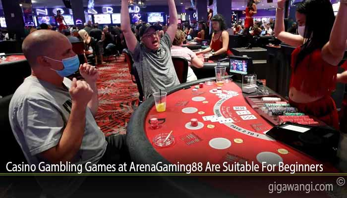 Casino Gambling Games at ArenaGaming88 Are Suitable For Beginners